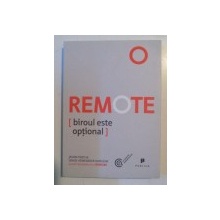 REMOTE . BIROUL ESTE OPTIONAL de JASON FRIED , DAVID HEINEMER HANSSON , 2014