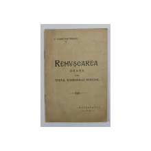 REMUSCAREA - DRAMA DIN TIMPUL RASBOIULUI MONDIAL de V. CONSTANTINESCU , 1930