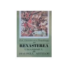 RENASTEREA.UMANISMUL SI DIALOGUL ARTELOR de ZOE DUMITRESCU BUSULENGA  1971