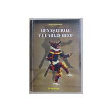 RENASTERILE LUI ARLECHINO de ILEANA NICULESCU , 2002 *DEDICATIE