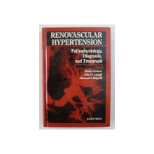 RENOVASCULAR HYPERTENSION - PATHOPHYSIOLOGY , DIAGNOSIS , AND TREATMENT , editors NICOLA GLORIOSO ...ALESSANDRO RAPPELLI , 1987