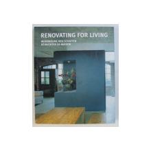 RENOVATING FOR LIVING by SIMONE SCHLEIFER , EDITIE IN ENGLEZA - GERAMANA - FRANCEZA  - OLANDEZA , 2008