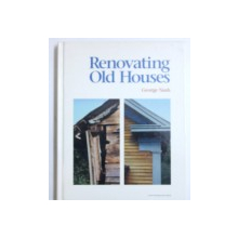 RENOVATING OLD HOUSES by GEORGE NASH , 1992