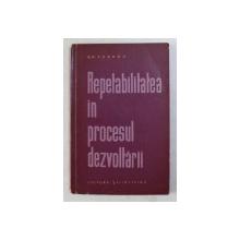 REPETABILITATEA IN PROCESUL DEZVOLTARII de B. M. KEDROV , 1963