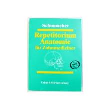REPETITORIUM ANATOMIE FUR ZAHNMEDIZINER  von GERT - HORST SCHUMACHER , 1996