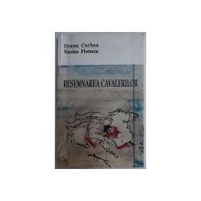 RESEMNAREA CAVALERILOR de ILEANA CORBEA , NICOLAE FLORESCU , 2002