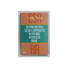RESPONSABILITATEA SOCIALA CORPORATISTA IN SPRIJINUL RESURSELOR UMANE de ELAINE COHEN , 2011