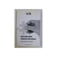 RESTABILIREA ORDINII NATURALE - O AGENDA PENTRU ROMANIA ED. I , 2016
