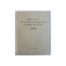 RESULTATS DE VENTES PUBLIQUES DE LIVRES ANCIENS DU 1er JANVIER AU 31 DECEMBRE 1990 , 1991