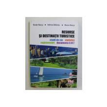 RESURSE SI DESTINATII TURISTICE de NICOLAE NEACSU ...MONICA NEACSU , 2012