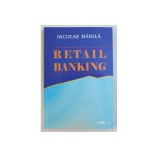 RETAIL BANKING de NICOLAE DANILA , 2004