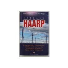 """RETEAUA HAARP , ARMA SECRETA A """" ILUMINATILOR """" PENTRU CONTROLUL MENTAL AL MASELOR SI PENTRU MANIPULAREA CLIMATERICA de JEANE MANNING si NICK BEGICH , 2011"""