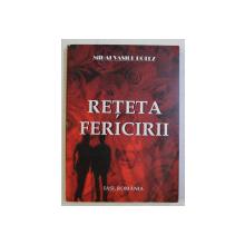 RETETA FERICIRII de MIHAI VASILE BOTEZ , 2008 , DEDICATIE*