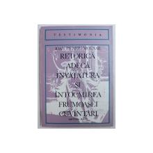 RETORICA ADECA INVATATURA SI INTOCMIREA FRUMOASEI CUVANTARI de IOAN PIUARIU MOLNAR , 1798, editie critica de AUREL SASU , REEDITARE  , 1976