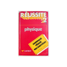 REUSSITE DE 2: PHYSIQUE par A. M. DEGURSE, F. GOZARD , 1988