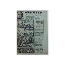 REVISTA ARHETIP , ATELIER SPIRITUAL NR. 1 , 1990