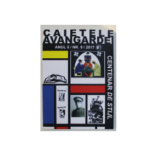 REVISTA ' CAIETELE AVANGARDEI '   - CENTENAR DE STIJL , ANUL 5 / NR.  9 / 2017