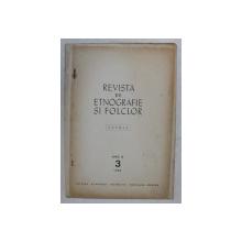 REVISTA DE ETNOGRAFIE SI FOLCLOR , ANUL IX , NUMARUL 3 , EXTRAS , de ELISABETA DOLINESCU , 1964 *DEDICATIE
