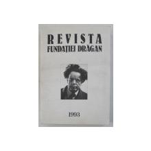 REVISTA FUNDATIEI DRAGAN NR. 10 , MAI 1993 - ROMANIA SI EUROPA de J. C. DRAGAN