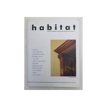 REVISTA HABITAT , TEHNICI DE AUTOAPARARE IMPOTRIVA PSEUDOARHITECTURII SI PSEUDOARTEI , NUMARUL 1 , NOIEMBRIE , 2001