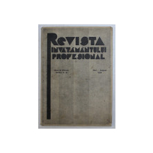 REVISTA INVATAMANTULUI PROFESIONAL , ANUL AL XIII - LEA , NUMERELE 5 - 8 , MAI - AUGUST , 1936