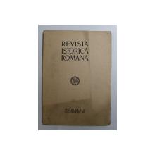 REVISTA ISTORICA ROMANA , VOLUMUL XIII , FASC. IV , 1943
