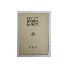 REVISTA ISTORICA ROMANA , VOLUMUL XV , FASC. II , 1945