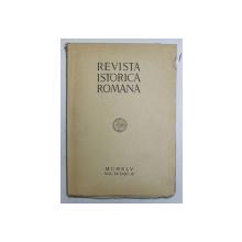 REVISTA ISTORICA ROMANA , VOLUMUL XV , FASC. III , 1945