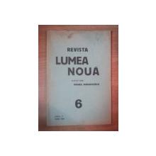 REVISTA LUMEA NOUA - MIHAIL MANOILESCU , ANUL V IUNIE 1936 , NR. 6