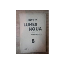 REVISTA LUMEA NOUA NO 8 de MIHAIL MANOILESCU , ANUL III AUGUST 1933
