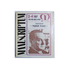 REVISTA MANUSCRIPTUM NR. 2-4 (107-109) ANUL XXVIII - CENTENAR TUDOR VIANU , 1997