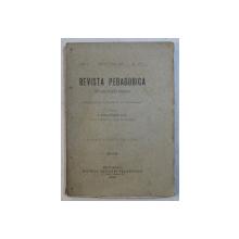 REVISTA PEDAGOGICA  - FOAIE PENTRU RASPANDIREA CUNOSTINTELOR DE PSIHOLOGIE , PEDAGOGIE SI SOCIOLOGIE , APARE O DATA PE LUNA , ANUL I , NO. 3 si 4 , MARTIE si  APRILIE , 1892