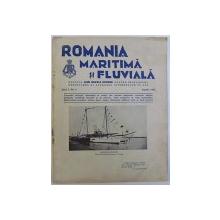 "REVISTA  "" ROMANIA MARITIMA SI FLUVIALA ""  - REVISTA LIGEI NAVALE ROMANE "" director JEAN BART , ANUL I , No. 6 , APRILIE 1932"