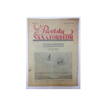 REVISTA VANATORILOR , ANUL XIV , NO.6 , IUNIE 1933 , ORGAN OFICIAL AL UNIUNII GENERALE A VANATORILOR DIN ROMANIA
