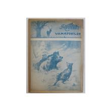 REVISTA VANATORILOR  - ORGAN OFICIAL AL UNIUNII GENERALE A VANATORILOR DIN ROMANIA , ANUL XXIV , NO. 1 , IANUARIE  ,1943
