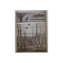 REVISTA VANATORILOR  - ORGAN OFICIAL AL UNIUNII GENERALE A VANATORILOR DIN ROMANIA , ANUL XXIV , NO.3, MARTIE , 1943