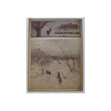 REVISTA VANATORILOR  - ORGAN OFICIAL AL UNIUNII GENERALE A VANATORILOR DIN ROMANIA , ANUL XXV , NO.  1 ,  IANUARIE , 1944