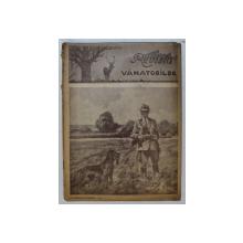 REVISTA VANATORILOR  - ORGAN OFICIAL AL UNIUNII GENERALE A VANATORILOR DIN ROMANIA , ANUL XXV , NO. 10 - 11 , OCTOMBRIE - NOIEMBRIE , 1944
