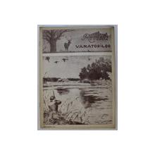REVISTA VANATORILOR  - ORGAN OFICIAL AL UNIUNII GENERALE A VANATORILOR DIN ROMANIA , ANUL XXV , NO. 9 , SEPTEMBRIE  , 1944