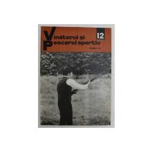 REVISTA VANATORUL SI PESCARUL SPORTIV , ANUL XXIV , NUMARUL 12 ( 273 ) , DECEMBRIE  , 1976