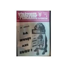 """REVISTA """"VANATORUL SI PESCARUL SPORTIV"""" , NR. 1 IANUARIE 1987"""