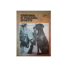 REVISTA ''VANATORUL SI PESCARUL SPORTIV'', NR. 10 OCTOMBRIE 1985