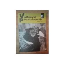 REVISTA ''VANATORUL SI PESCARUL SPORTIV'', NR. 11 NOIEMBRIE 1972