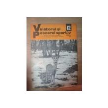 """REVISTA """"VANATORUL SI PESCARUL SPORTIV"""" , NR. 12 ,  DECEMBRIE 1975"""