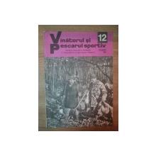 REVISTA ''VANATORUL SI PESCARUL SPORTIV'', NR. 12 DECEMBRIE 1978