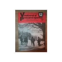 REVISTA ''VANATORUL SI PESCARUL SPORTIV'', NR. 12 DECEMBRIE 1979