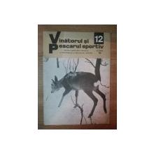 REVISTA ''VANATORUL SI PESCARUL SPORTIV'', NR. 12 DECEMBRIE 1980