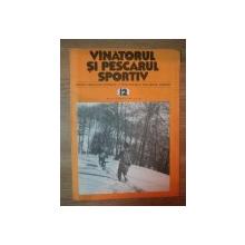 REVISTA ''VANATORUL SI PESCARUL SPORTIV'', NR. 12 DECEMBRIE 1981