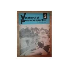 REVISTA ''VANATORUL SI PESCARUL SPORTIV'', NR. 3 MARTIE 1970