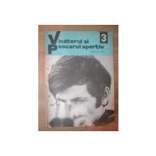 """REVISTA """"VANATORUL SI PESCARUL SPORTIV"""" , NR. 3 , MARTIE 1973"""